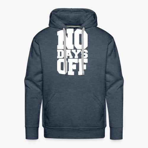 No Days Off - White Font - Men's Premium Hoodie