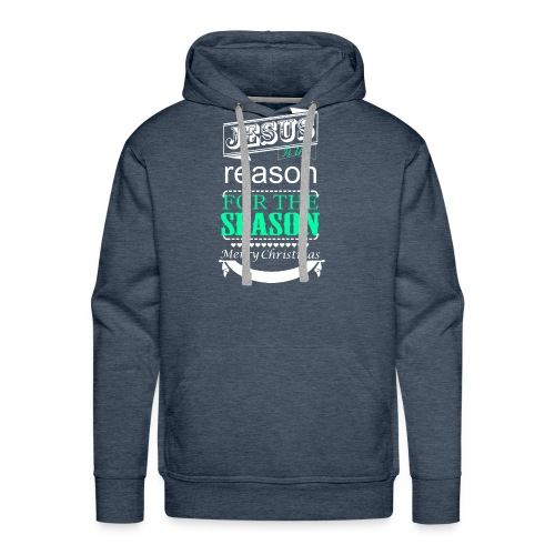 Jesus is the reason - Men's Premium Hoodie