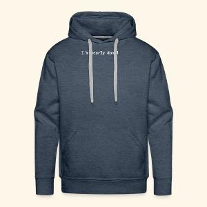 The shortest programmer joke: I'm nearly done! - Men's Premium Hoodie
