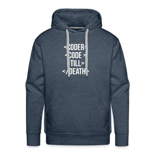 Coder Code Till Death - Programming T-Shirt - Men's Premium Hoodie