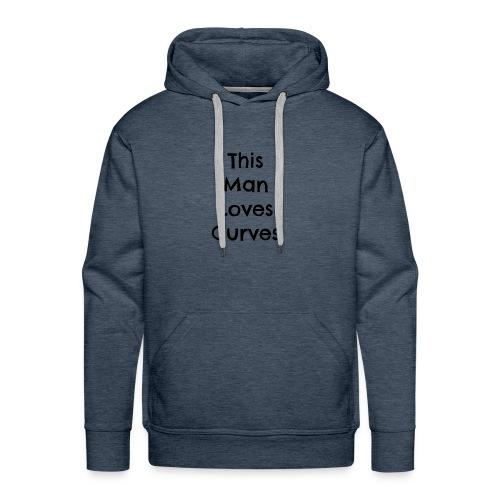 Man loves curves - Men's Premium Hoodie