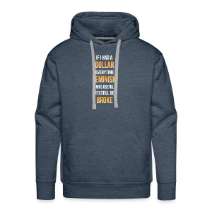 Even more broke - Men's Premium Hoodie