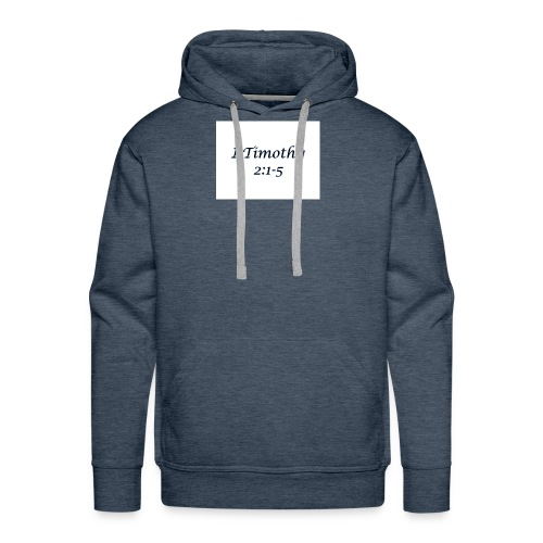 1 Timothy Chapter 2:1-5 - Men's Premium Hoodie
