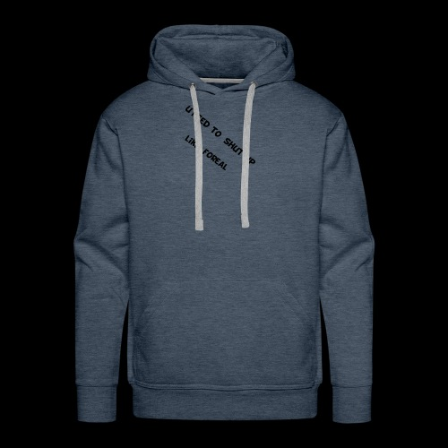 You need to shut up to the haters - Men's Premium Hoodie