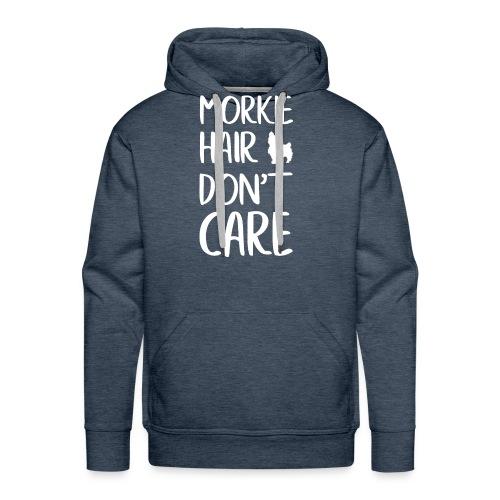 Morkie Hair don't Care - Men's Premium Hoodie