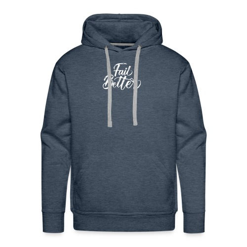 Fail Better - Men's Premium Hoodie