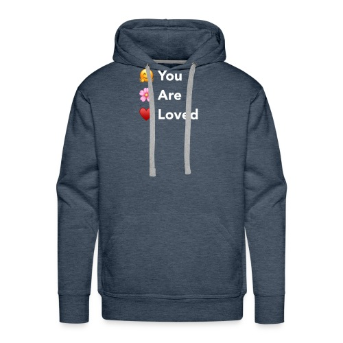 You Are Loved - Men's Premium Hoodie
