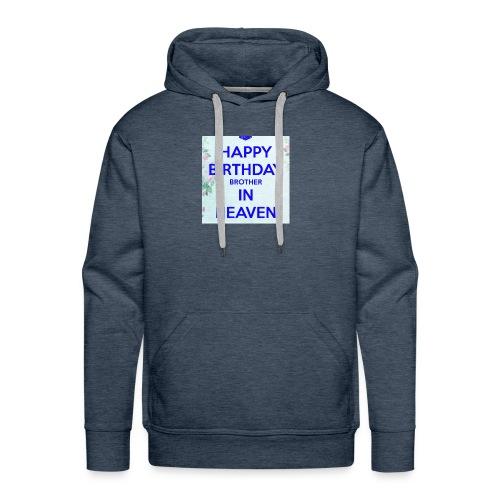 Happy Birthday Brother in Heaven - Men's Premium Hoodie