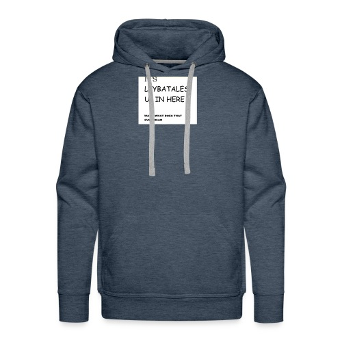 its leybatales up in here product - Men's Premium Hoodie