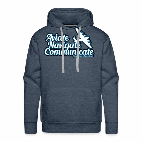 Aviate Navigate Communicate - Men's Premium Hoodie