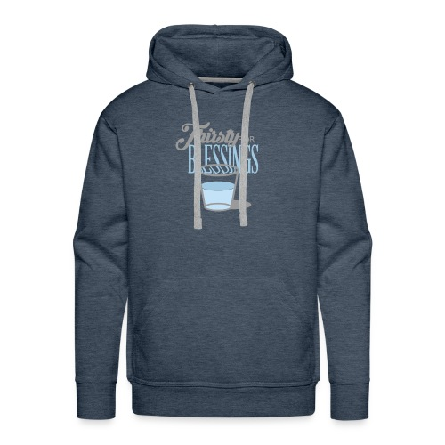 Thirsty For Blessings Graphic Tee - Men's Premium Hoodie