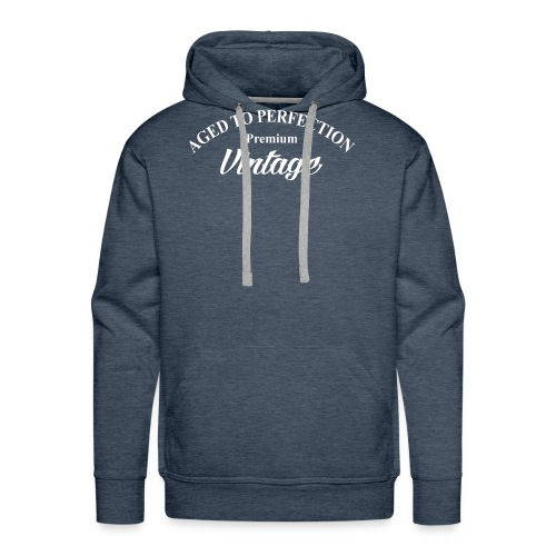 aged to perfection - Men's Premium Hoodie