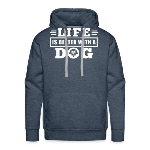 Life is better with a dog - Men's Premium Hoodie