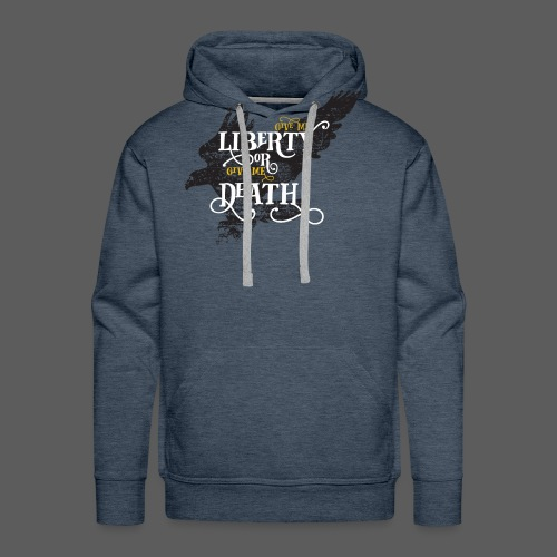 Give me Liberty or Give me Death - Men's Premium Hoodie