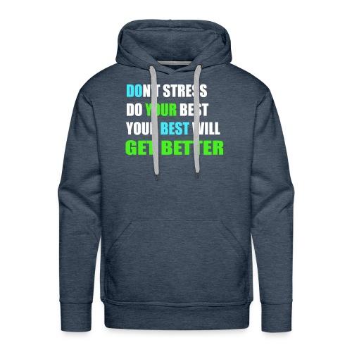 Do Your Best (Don't Stress) - Men's Premium Hoodie