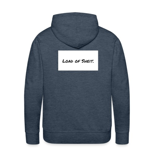 Load of Sheit. - Men's Premium Hoodie