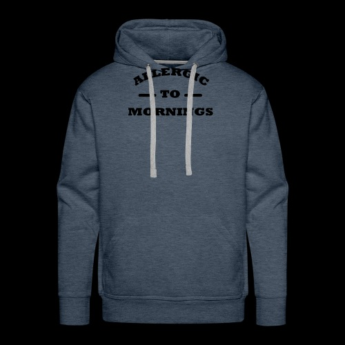 Allergic to Mornings Printed Collection - Men's Premium Hoodie