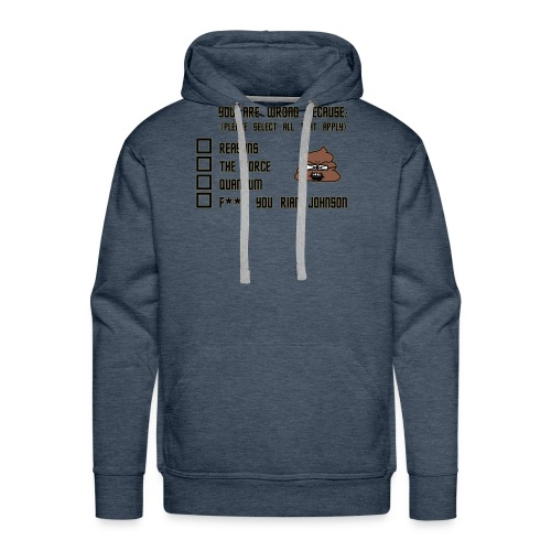 YOU ARE WRONG - Men's Premium Hoodie