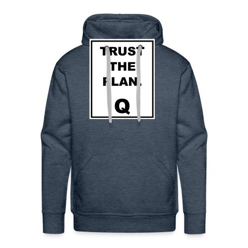 Trust The Plan Q - Men's Premium Hoodie