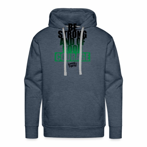 BE STRONG AND OF GOOD COURAGE BOLD [BLACK] - Men's Premium Hoodie