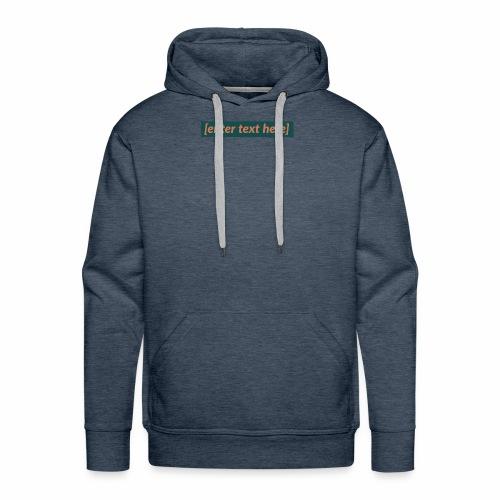 [enter text here] logo print - Men's Premium Hoodie