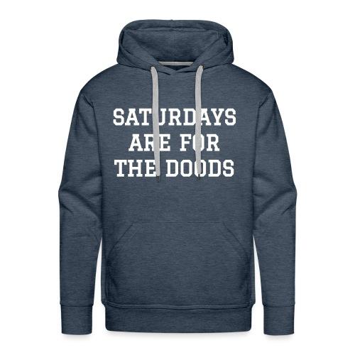 Saturdays are for the Doods - Men's Premium Hoodie