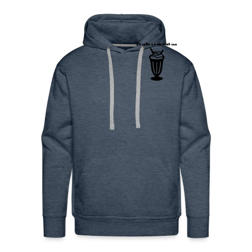 I'd split a malt with you - Men's Premium Hoodie