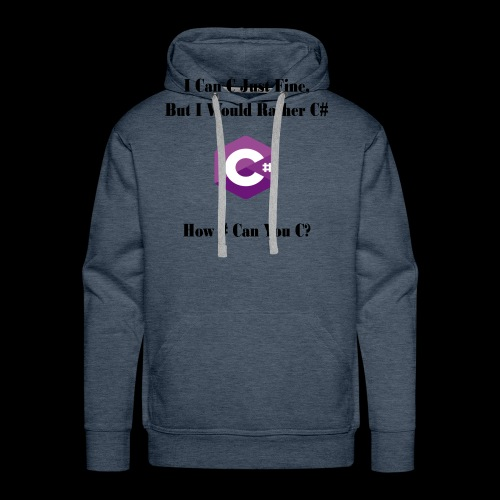 C Sharp Funny Saying - Men's Premium Hoodie