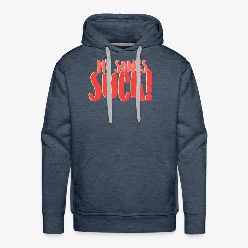 My Songs Suck Logo - Men's Premium Hoodie