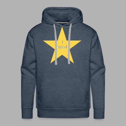 I Tried - Funny Shirt - Men's Premium Hoodie