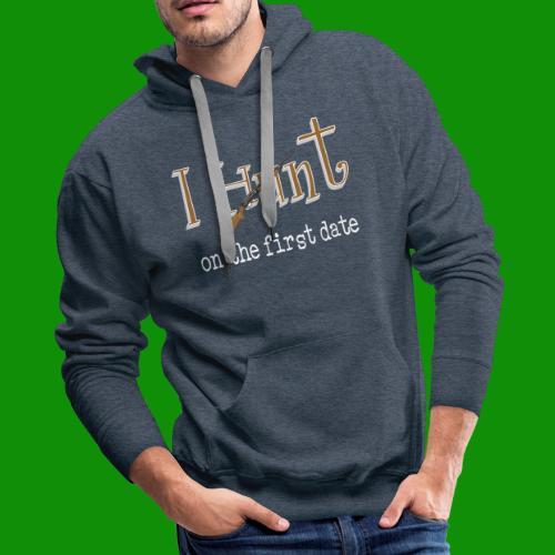 First Date Hunt - Men's Premium Hoodie