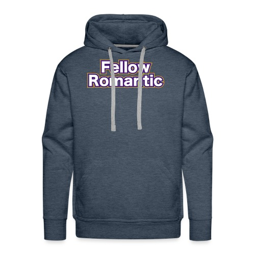Fellow Romantic - Men's Premium Hoodie