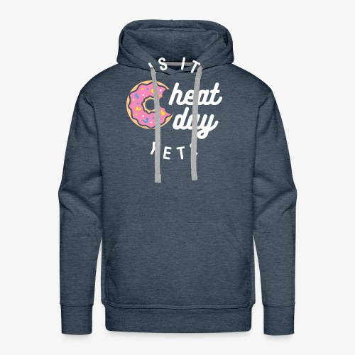 Is It Cheat Day Yet? (Donut) - Men's Premium Hoodie