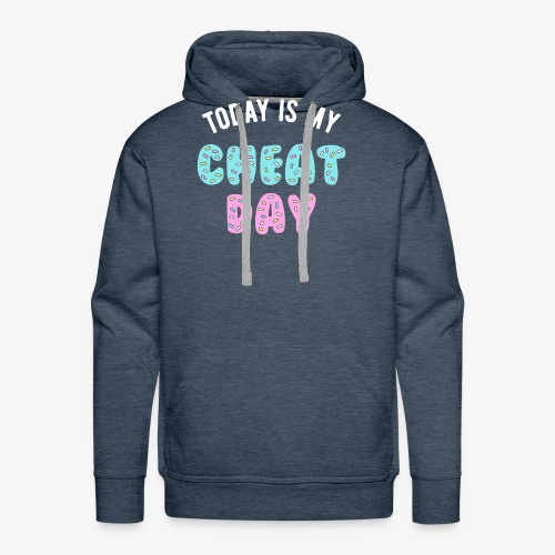 Today Is My Cheat Day - Men's Premium Hoodie