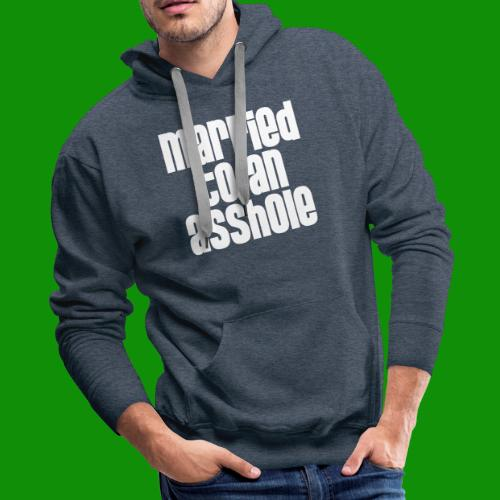 Married to an A&s*ole - Men's Premium Hoodie