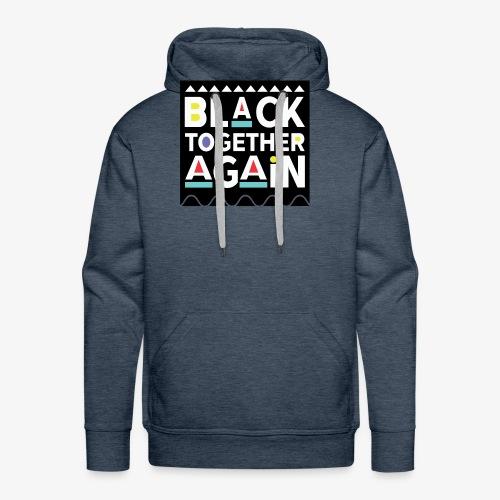 Black Together Again - Men's Premium Hoodie