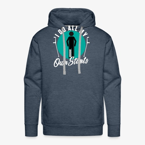 Funny I DO AL MY OWN STUNTS - Men's Premium Hoodie