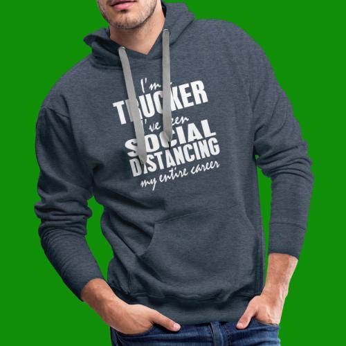 Social Distancing Trucker - Men's Premium Hoodie