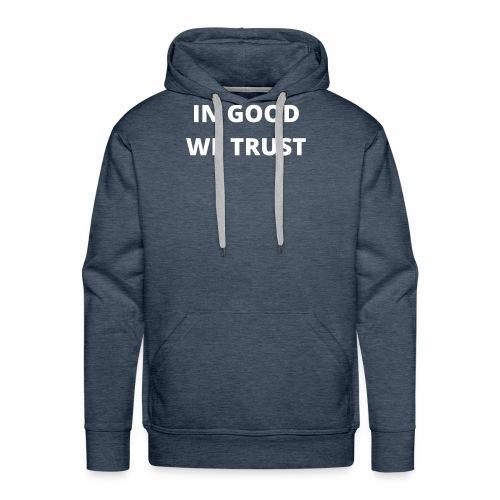 In Good We Trust - Men's Premium Hoodie