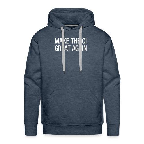 Make the CI Great Again - Men's Premium Hoodie