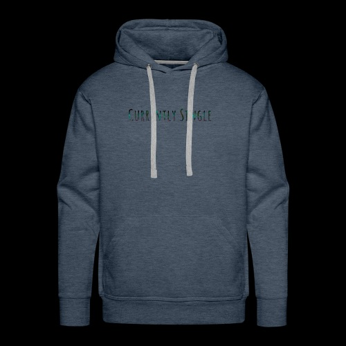 Currently Single T-Shirt - Men's Premium Hoodie