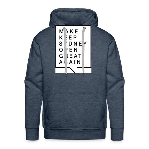 Make Keep Sydney Open Great Again - Men's Premium Hoodie