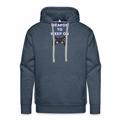 A Weapon to Weep On - Men's Premium Hoodie