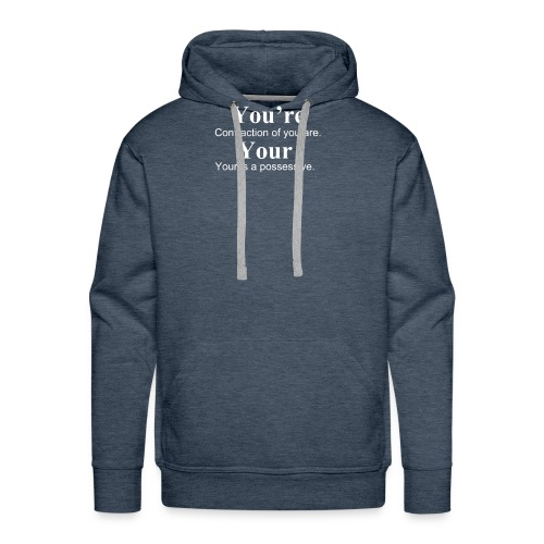 Your vs You're - Men's Premium Hoodie