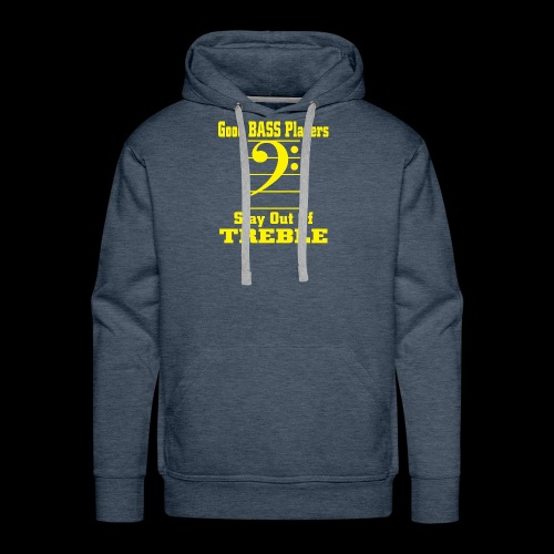 bass players stay out of treble - Men's Premium Hoodie
