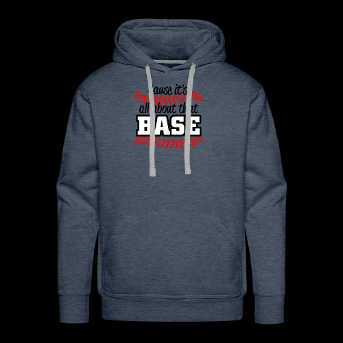 all about that base - Men's Premium Hoodie