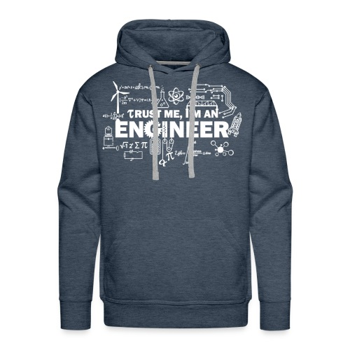 Trust Me, I'm Engineer - Men's Premium Hoodie
