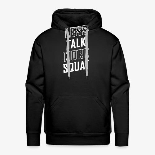 Less Talk More Squat - Men's Premium Hoodie