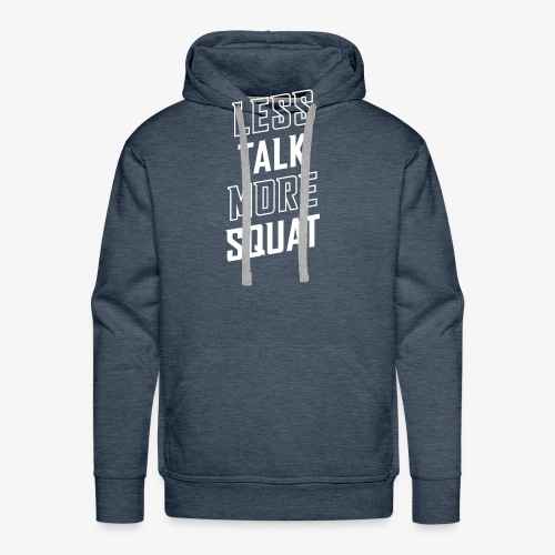 Less Talk More Squat - Men's Premium Hoodie