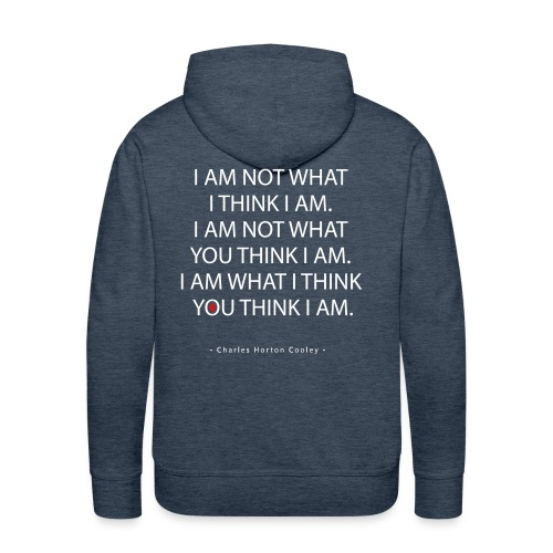 I am not what I think I am. - Men's Premium Hoodie